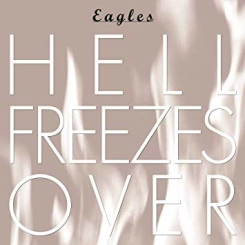 GEFFEN - THE EAGLES - HELL FREEZES OVER